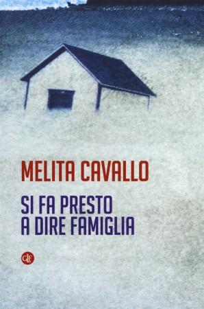 """""""Si fa presto a dire famiglia"""" – Melita Cavallo"""